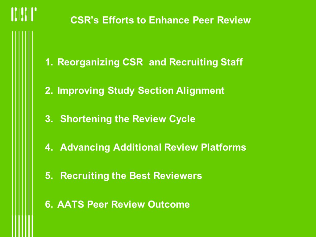 1.Reorganizing CSR and Recruiting Staff 2.Improving Study Section Alignment 3.