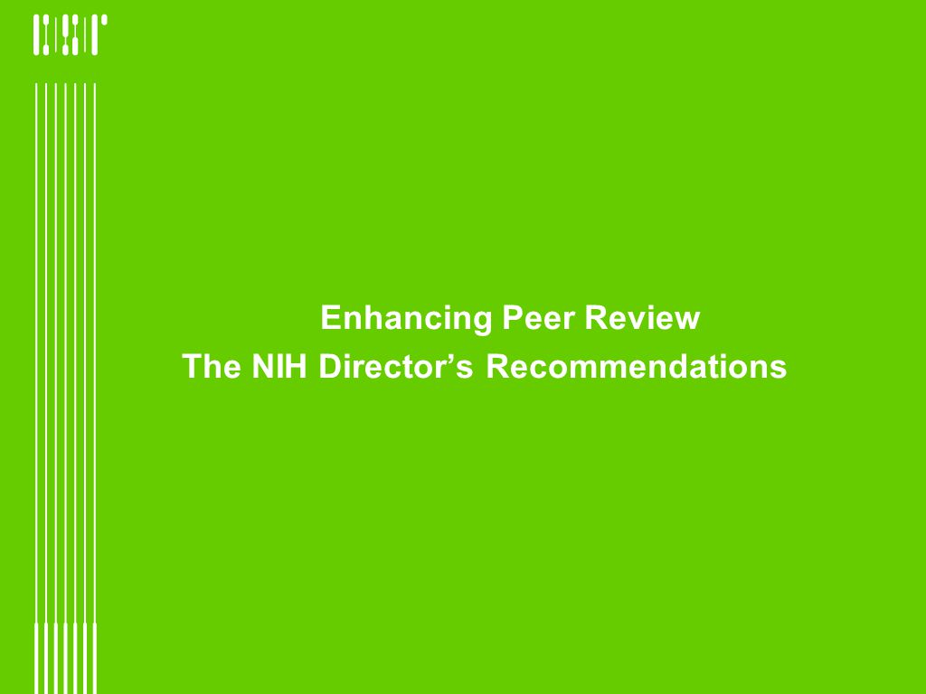 Enhancing Peer Review The NIH Directors Recommendations