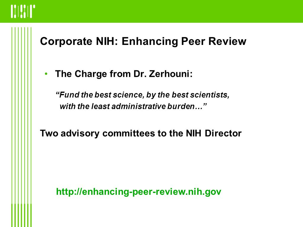 Corporate NIH: Enhancing Peer Review The Charge from Dr.