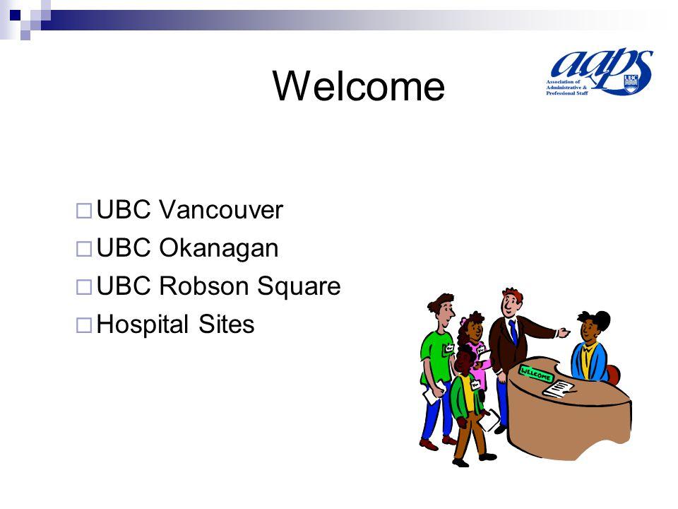 UBC Vancouver UBC Okanagan UBC Robson Square Hospital Sites Welcome