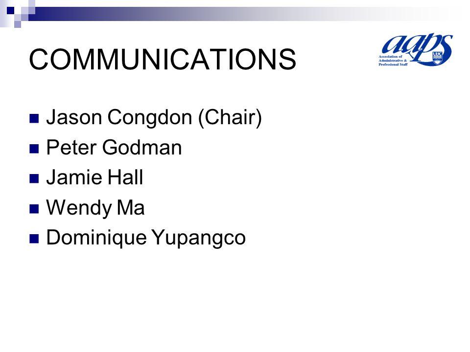 COMMUNICATIONS Jason Congdon (Chair) Peter Godman Jamie Hall Wendy Ma Dominique Yupangco