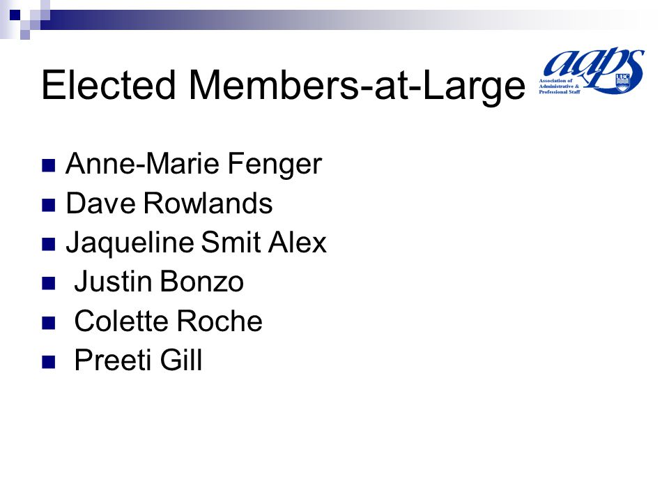 Elected Members-at-Large Anne-Marie Fenger Dave Rowlands Jaqueline Smit Alex Justin Bonzo Colette Roche Preeti Gill