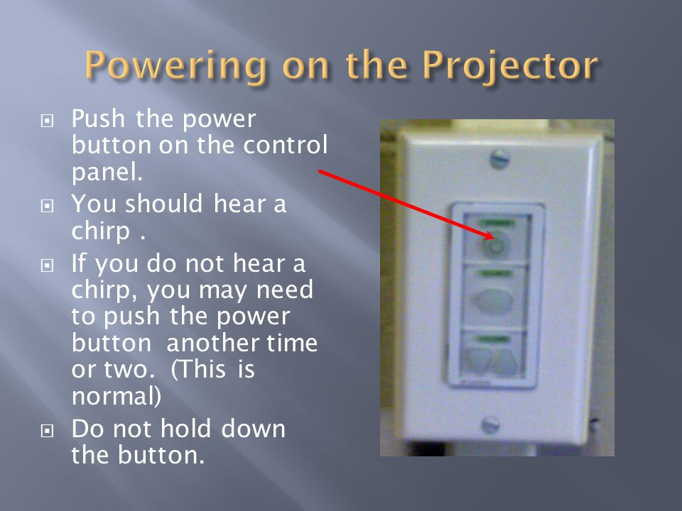 Push the power button on the control panel.You should hear a chirp.