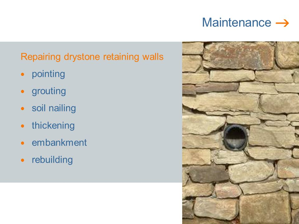 Maintenance Repairing drystone retaining walls pointing grouting soil nailing thickening embankment rebuilding