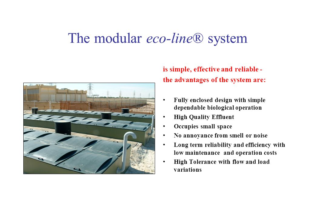 The modular eco-line® system is simple, effective and reliable - the advantages of the system are: Fully enclosed design with simple dependable biolog