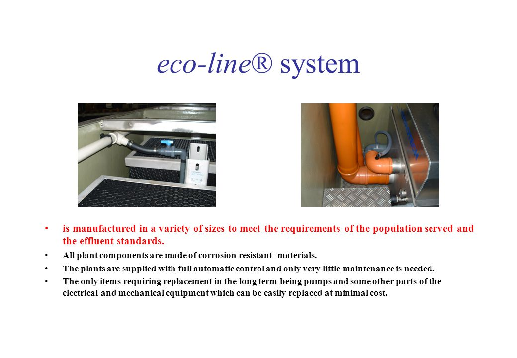 eco-line® system is manufactured in a variety of sizes to meet the requirements of the population served and the effluent standards. All plant compone
