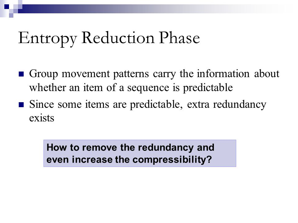 Entropy Reduction Phase Group movement patterns carry the information about whether an item of a sequence is predictable Since some items are predicta