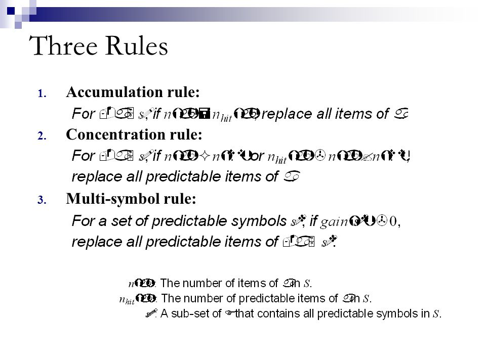 Three Rules 1. Accumulation rule: 2. Concentration rule: 3. Multi-symbol rule: