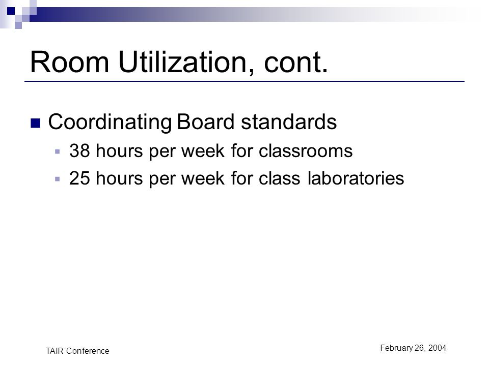 TAIR Conference February 26, 2004 Room Utilization, cont.