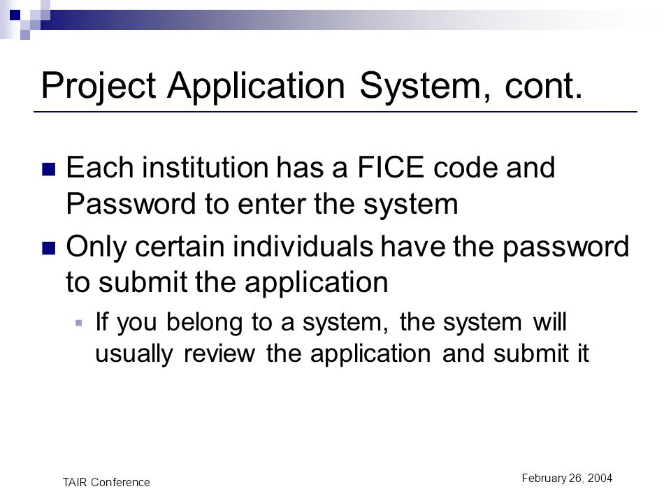 TAIR Conference February 26, 2004 Project Application System, cont.