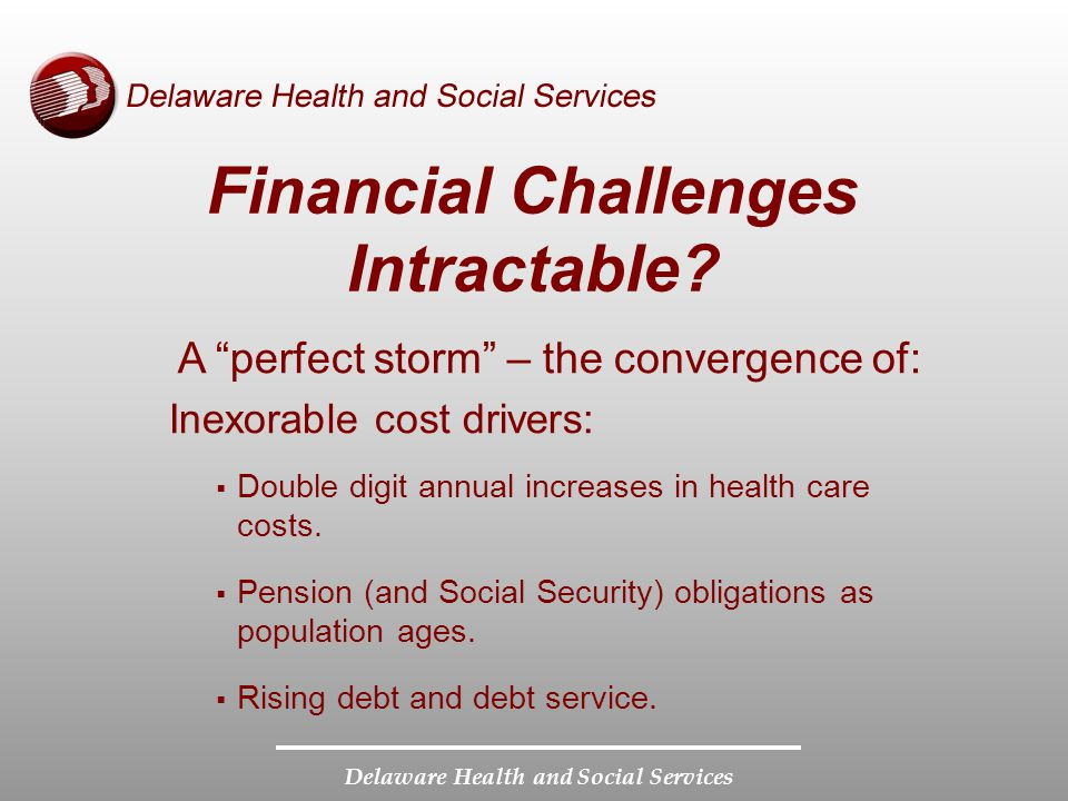 Delaware Health and Social Services Financial Challenges Intractable.