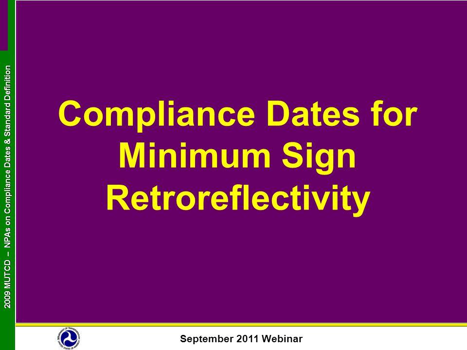 September 2011 Webinar 2009 MUTCD NPAs on Compliance Dates & Standard Definition 2009 MUTCD – NPAs on Compliance Dates & Standard Definition Complianc