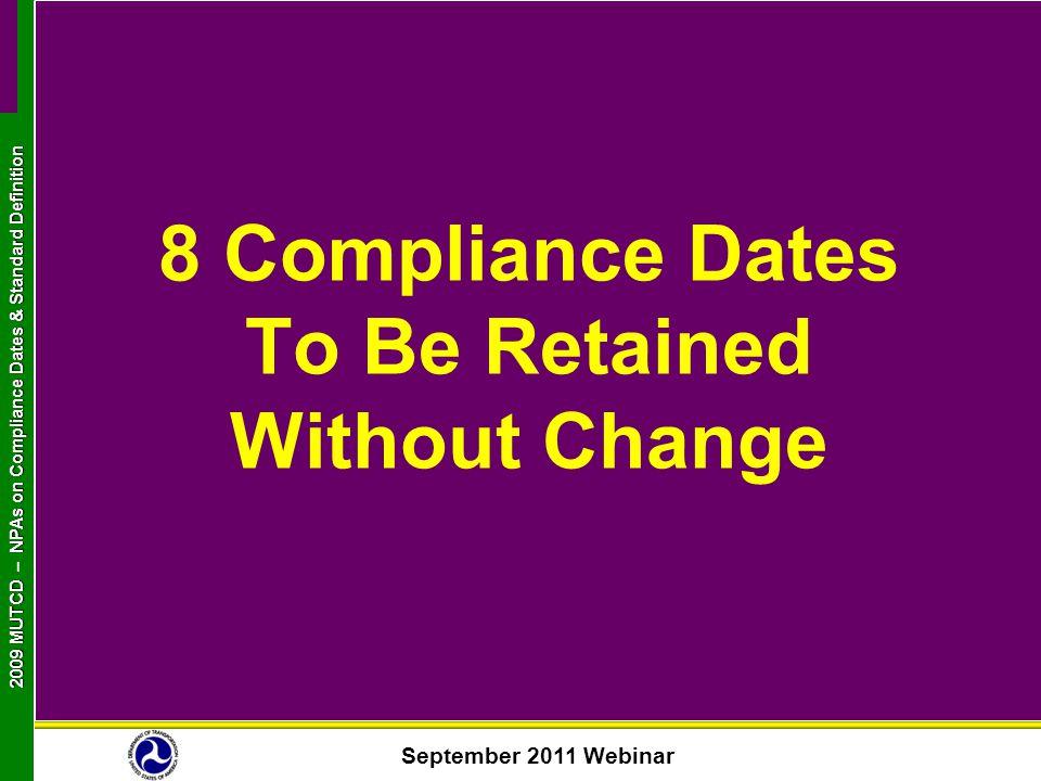 September 2011 Webinar 2009 MUTCD NPAs on Compliance Dates & Standard Definition 2009 MUTCD – NPAs on Compliance Dates & Standard Definition 8 Complia