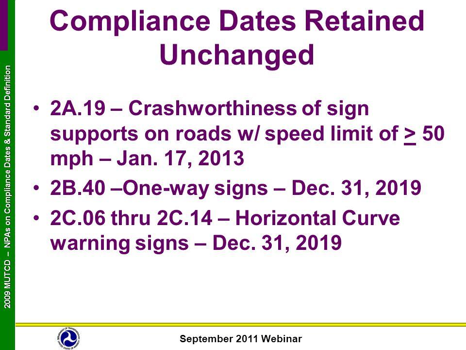 September 2011 Webinar 2009 MUTCD NPAs on Compliance Dates & Standard Definition 2009 MUTCD – NPAs on Compliance Dates & Standard Definition 2A.19 – C