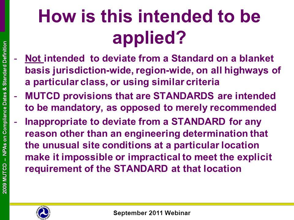 September 2011 Webinar 2009 MUTCD NPAs on Compliance Dates & Standard Definition 2009 MUTCD – NPAs on Compliance Dates & Standard Definition How is th