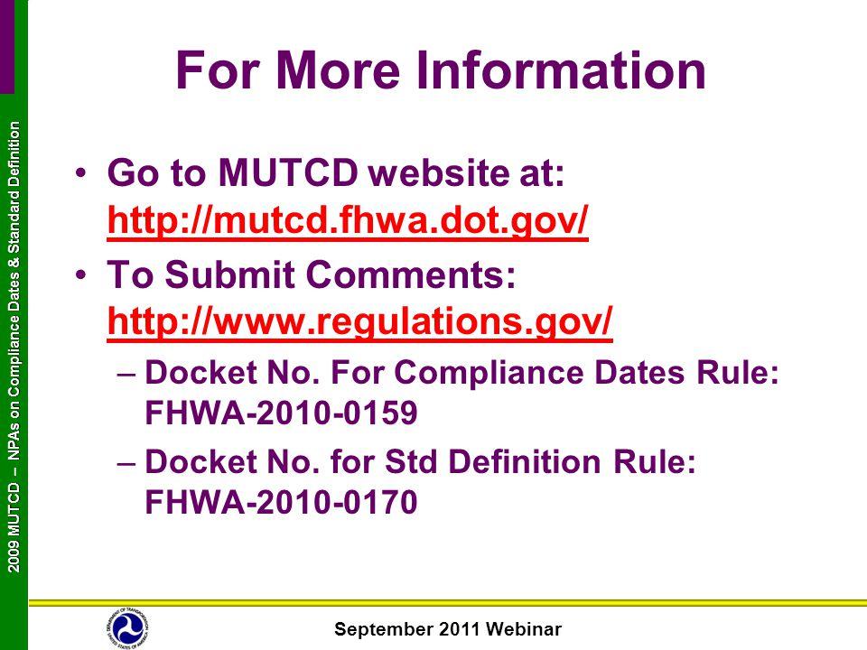 September 2011 Webinar 2009 MUTCD NPAs on Compliance Dates & Standard Definition 2009 MUTCD – NPAs on Compliance Dates & Standard Definition For More