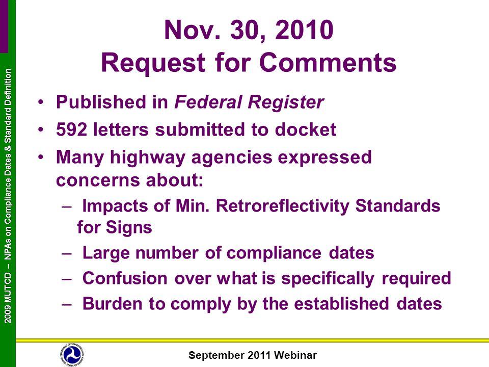 September 2011 Webinar 2009 MUTCD NPAs on Compliance Dates & Standard Definition 2009 MUTCD – NPAs on Compliance Dates & Standard Definition Nov. 30,