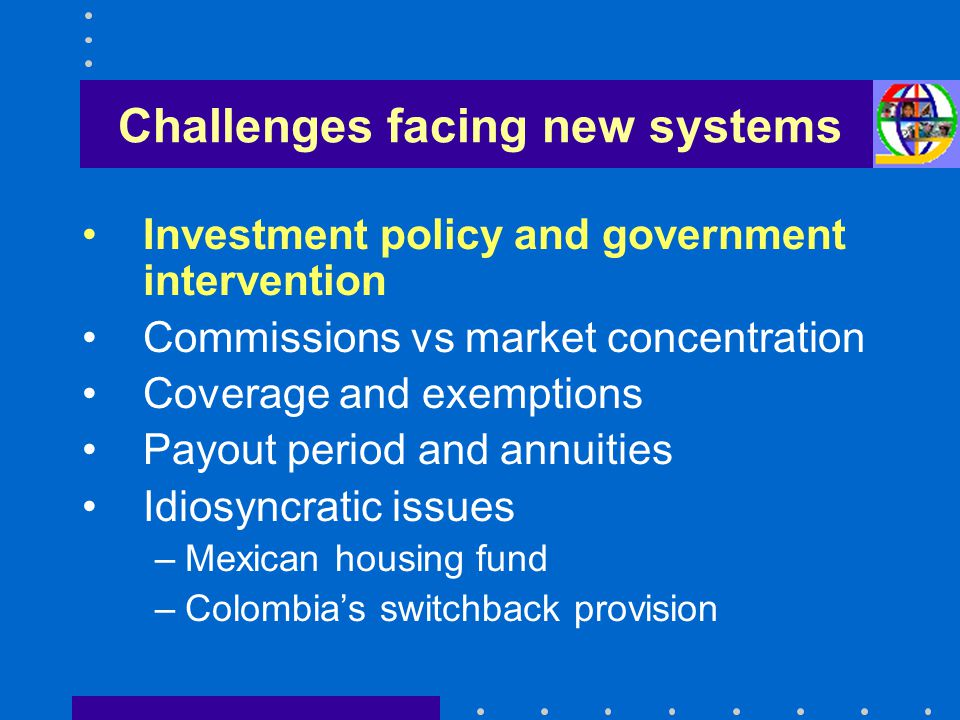 Challenges: investment policy 0%5%10%15% Peru Uruguay Bolivia México Chile Colombia México El Salvador Argentina Return minus wage growth since inception