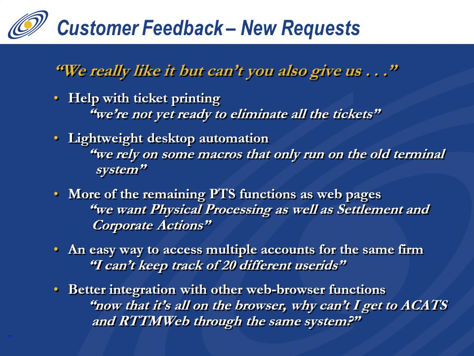 7 Customer Feedback – New Requests We really like it but cant you also give us...
