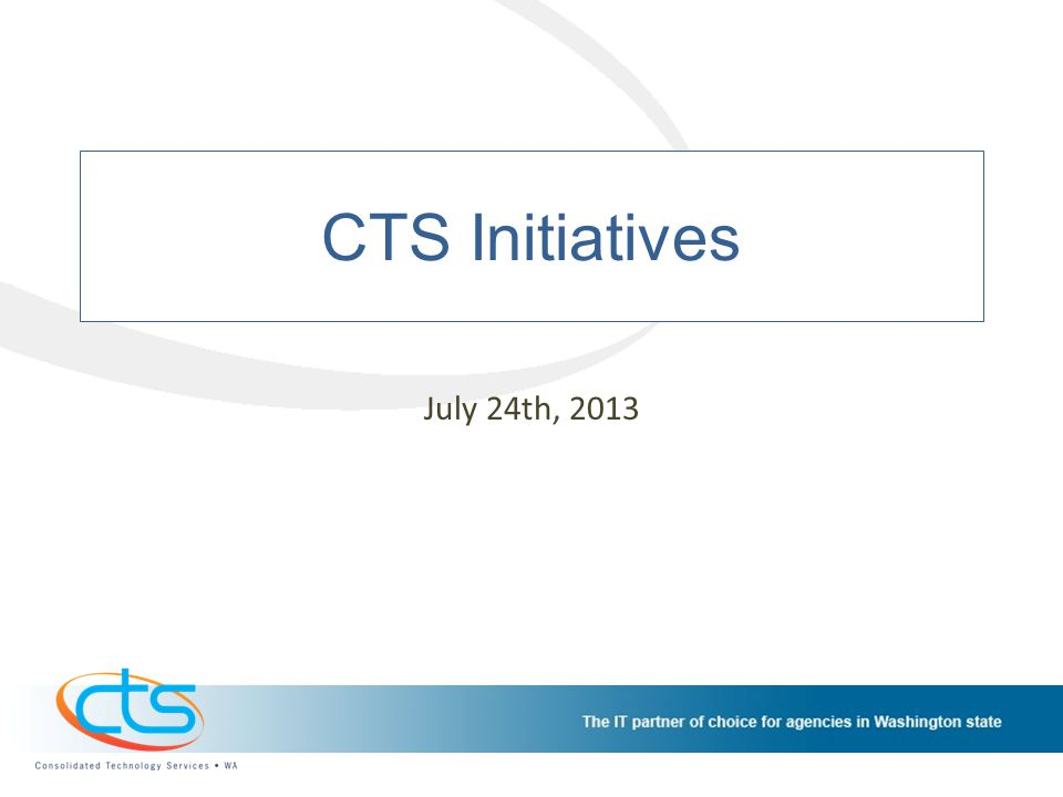CTS Initiatives Schedule The CTS Initiatives Schedule provides a consolidated view of the work going on at CTS.