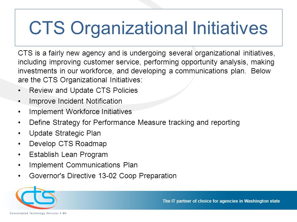 CTS Internal Projects This section captures the work performed to support the technology needs for operating the agency.