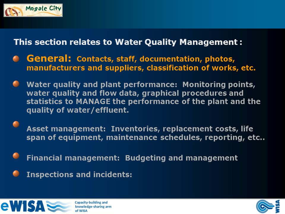 This section relates to Water Quality Management : General: Contacts, staff, documentation, photos, manufacturers and suppliers, classification of works, etc.
