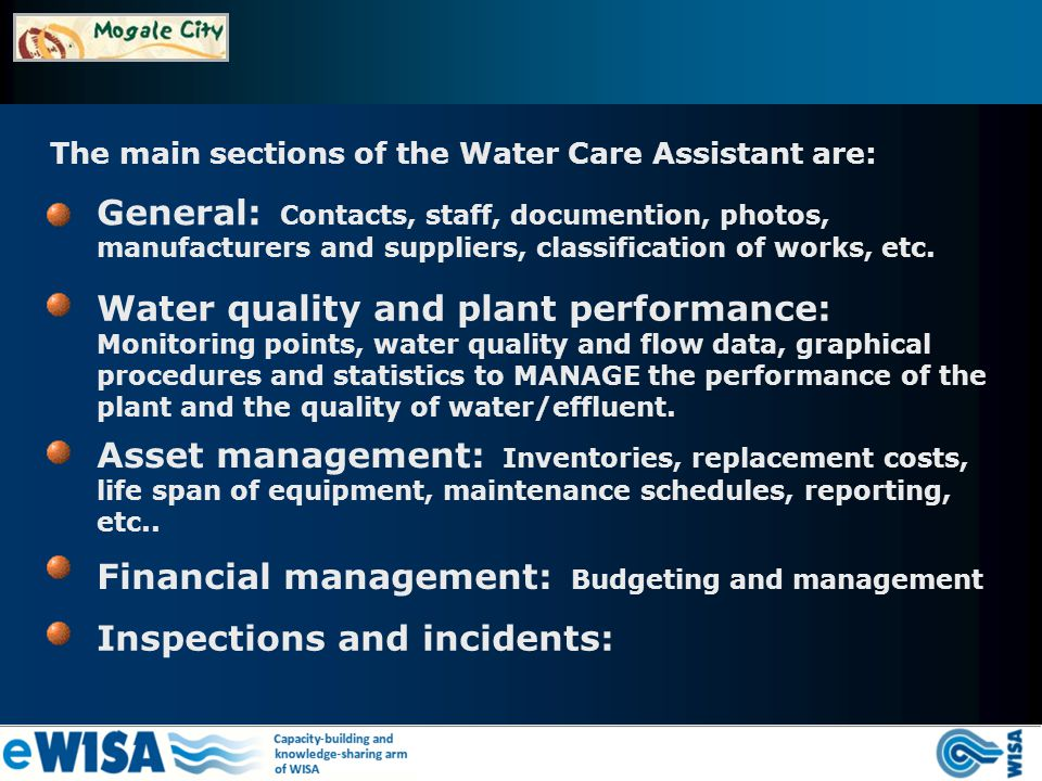 The main sections of the Water Care Assistant are: General: Contacts, staff, documention, photos, manufacturers and suppliers, classification of works, etc.