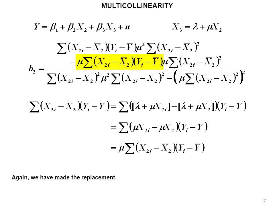 MULTICOLLINEARITY 17 Again, we have made the replacement.