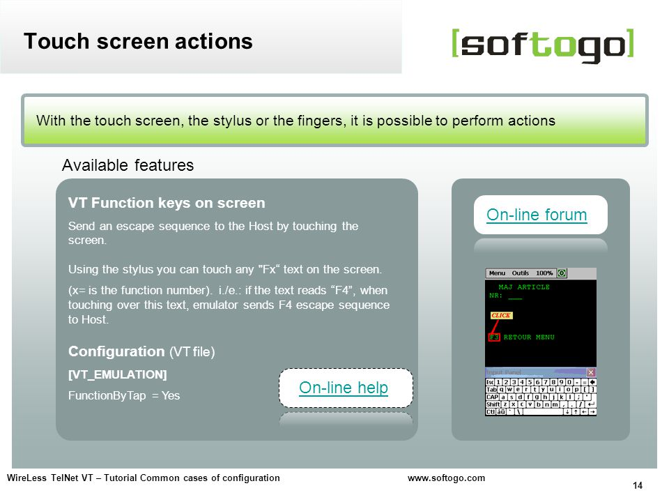 14 WireLess TelNet VT – Tutorial Common cases of configuration www.softogo.com With the touch screen, the stylus or the fingers, it is possible to per