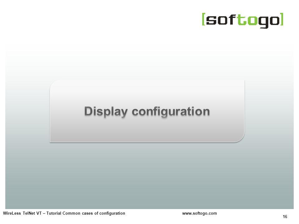 16 WireLess TelNet VT – Tutorial Common cases of configuration www.softogo.com