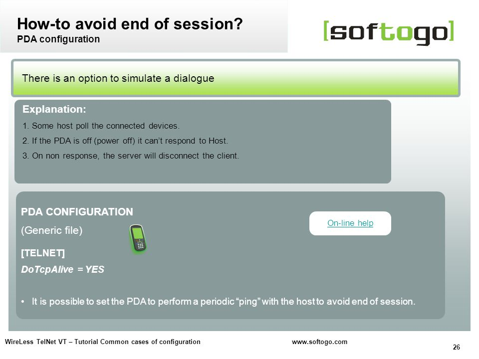 26 WireLess TelNet VT – Tutorial Common cases of configuration www.softogo.com There is an option to simulate a dialogue How-to avoid end of session?
