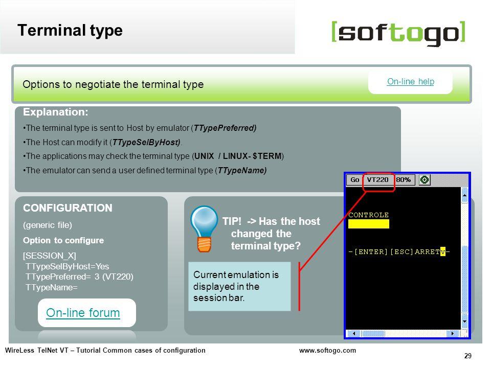 29 WireLess TelNet VT – Tutorial Common cases of configuration www.softogo.com Terminal type Options to negotiate the terminal type CONFIGURATION (gen