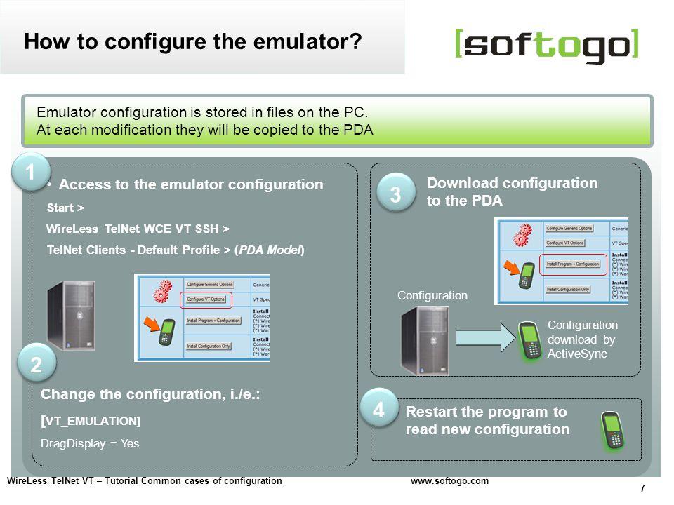 7 Access to the emulator configuration Start > WireLess TelNet WCE VT SSH > TelNet Clients - Default Profile > (PDA Model) Emulator configuration is s