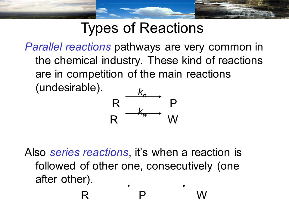 Parallel reactions pathways are very common in the chemical industry.