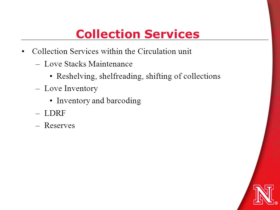 Other Circulation Functions Delivery Services –Both collection and patron oriented Facilities and Maintenance