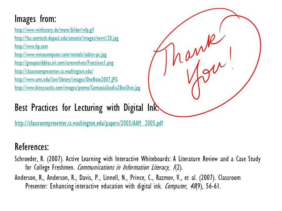 Images from: Best Practices for Lecturing with Digital Ink:   References: Schroeder, R.