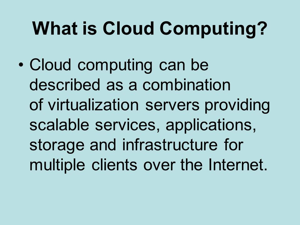 What is Cloud Computing.