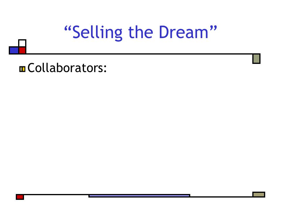 Selling the Dream Collaborators: