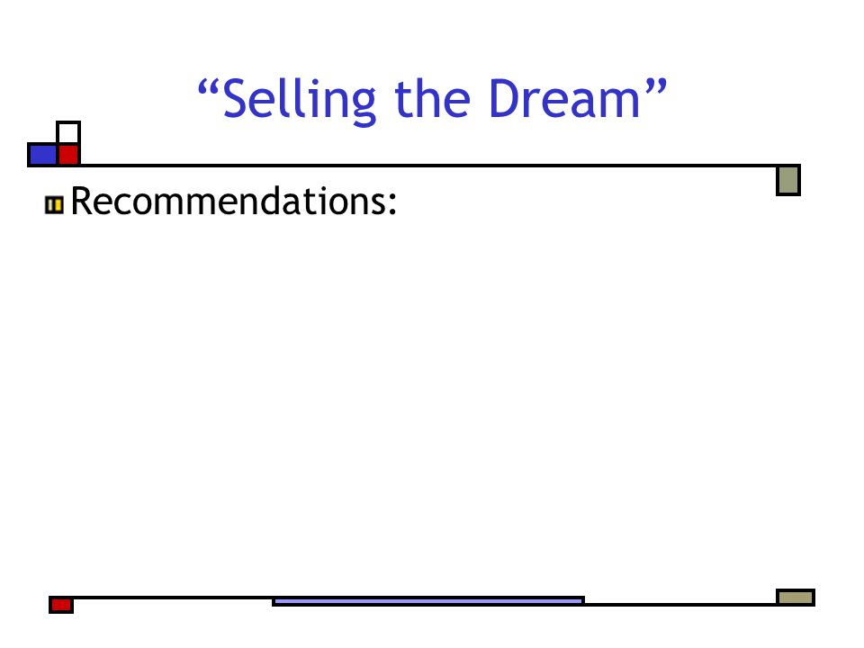 Selling the Dream Recommendations: