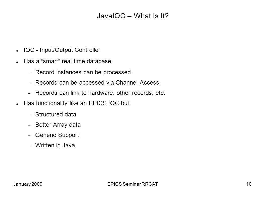 January 2009EPICS Seminar RRCAT10 JavaIOC – What Is It.