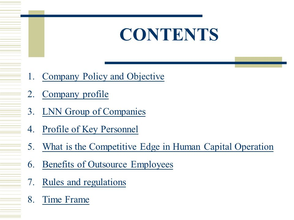 POLICY & OBJECTIVE To be a LEADER in Outsource Management To create a NEW CONCEPT of using the core business as a bridge to move towards manufacturing business Objective: Target: Policy: LINKING NEW NETWORK Return to Contents