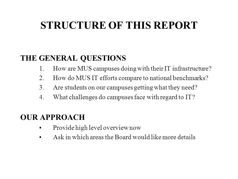 STRUCTURE OF THIS REPORT THE GENERAL QUESTIONS 1.How are MUS campuses doing with their IT infrastructure.
