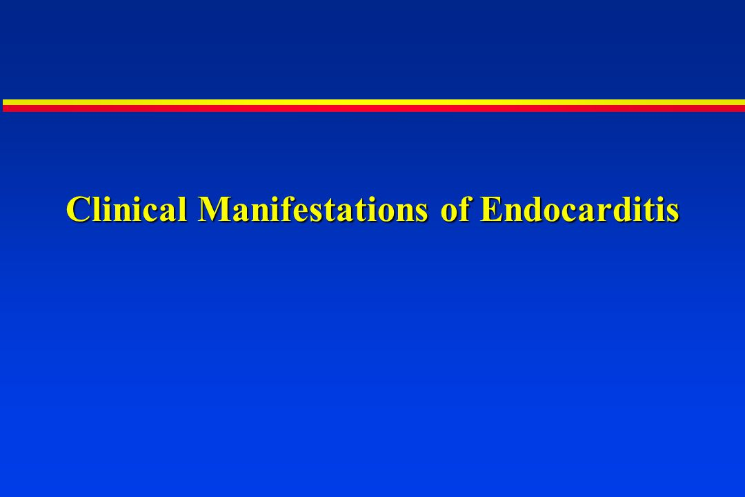 Clinical Manifestations of Endocarditis
