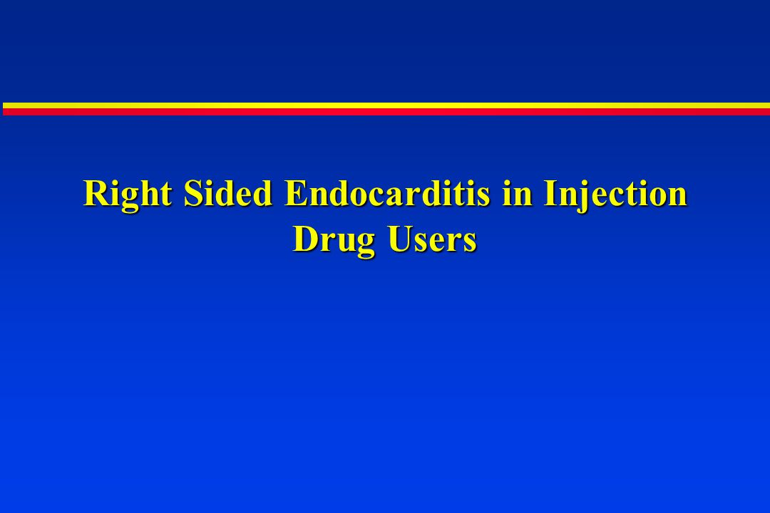 Right Sided Endocarditis in Injection Drug Users