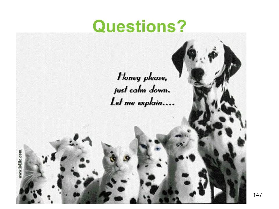 Questions? 147