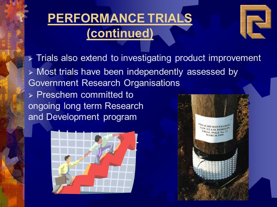 PERFORMANCE TRIALS (continued) Trials also extend to investigating product improvement Most trials have been independently assessed by Government Rese