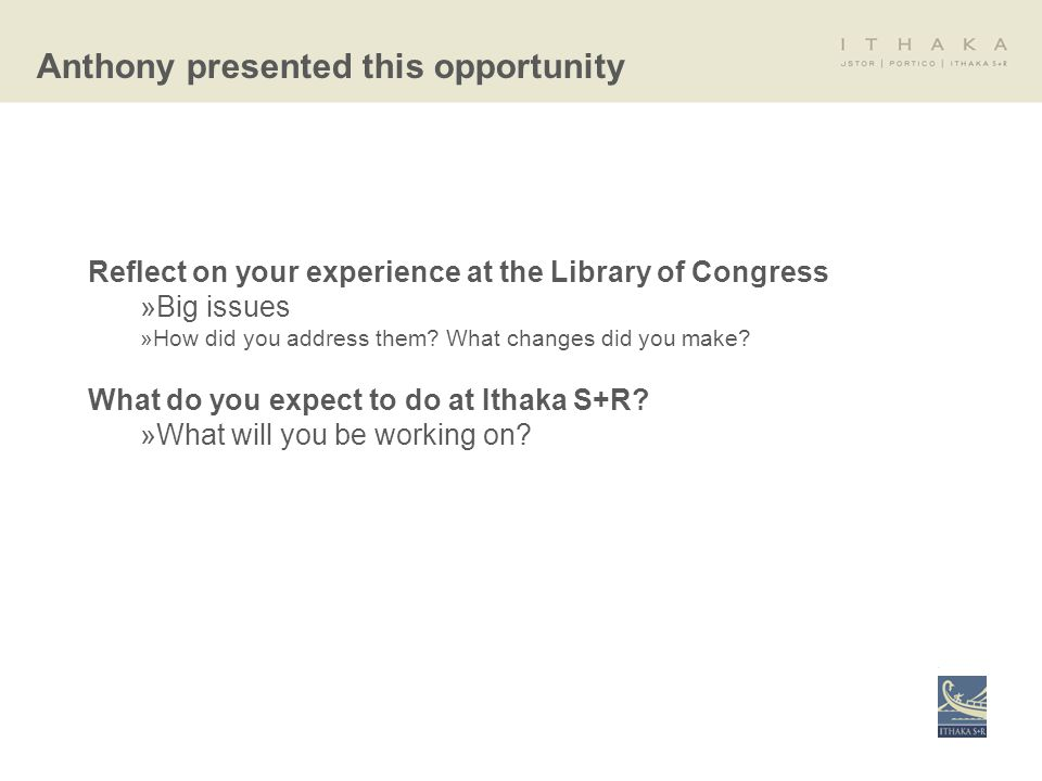 Reflect on your experience at the Library of Congress »Big issues »How did you address them.