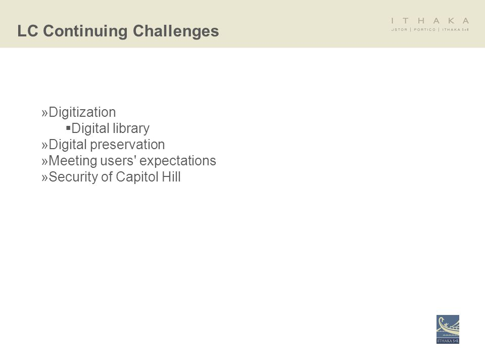 »Digitization Digital library »Digital preservation »Meeting users expectations »Security of Capitol Hill LC Continuing Challenges