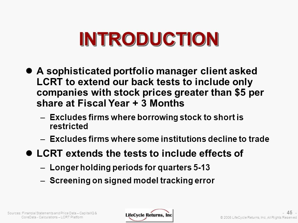 - 45 - © 2006 LifeCycle Returns, Inc. All Rights Reserved Sources: Financial Statements and Price Data – CapitalIQ & CoreData - Calculations – LCRT Pl