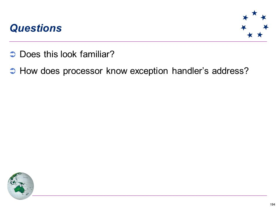 194 Questions Does this look familiar? How does processor know exception handlers address?